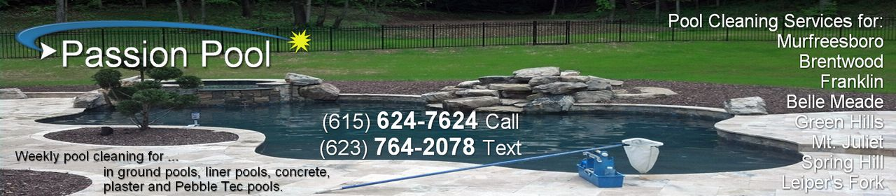 Passion Pool Care - Serving Murfreesboro, Brentwood, Franklin, Belle Meade, Green Hills, Tennessee